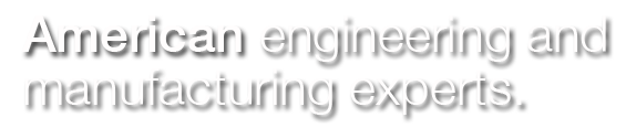 American engineering and manufacturing experts